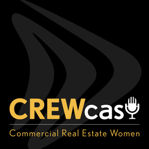 Commercial Real Estate Women (CREW) Podcast