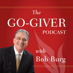Go-Giver Podcast with Bob Burg